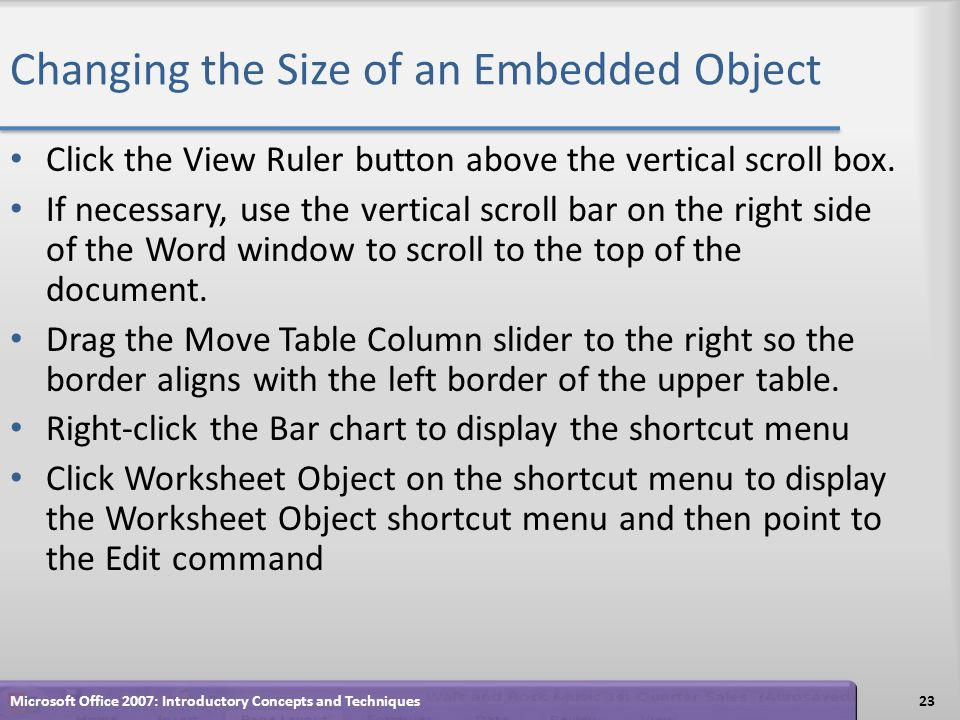 Changing the Size of an Embedded Object Click the View Ruler button above the vertical scroll box.