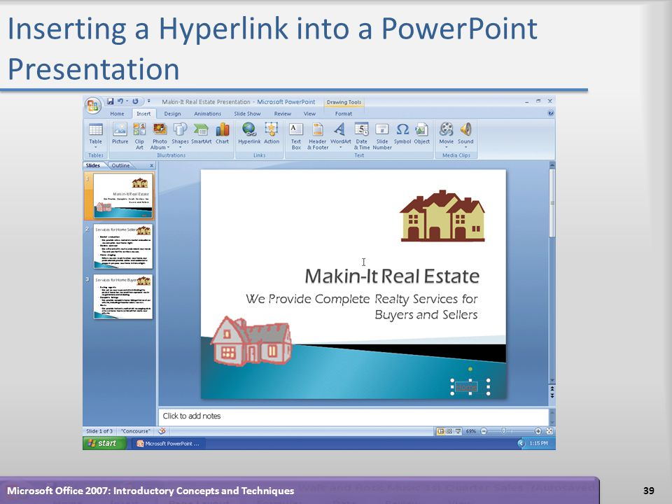 Inserting a Hyperlink into a PowerPoint Presentation 39Microsoft Office 2007: Introductory Concepts and Techniques
