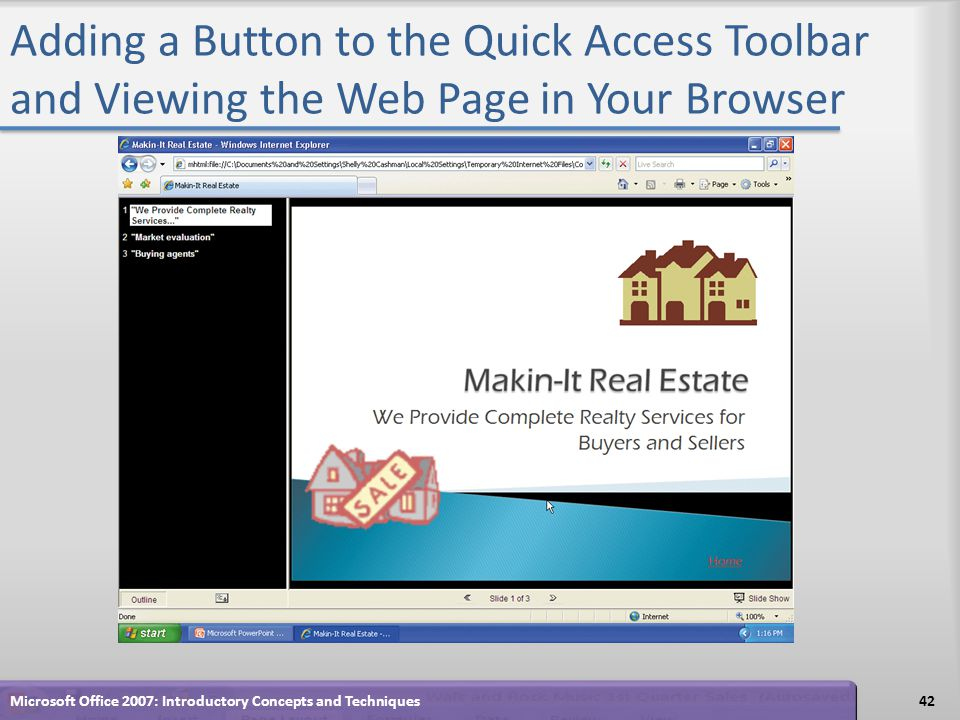 Adding a Button to the Quick Access Toolbar and Viewing the Web Page in Your Browser 42Microsoft Office 2007: Introductory Concepts and Techniques