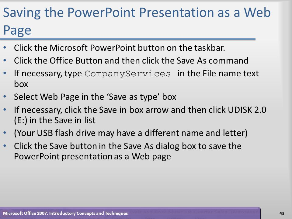 Saving the PowerPoint Presentation as a Web Page Click the Microsoft PowerPoint button on the taskbar.
