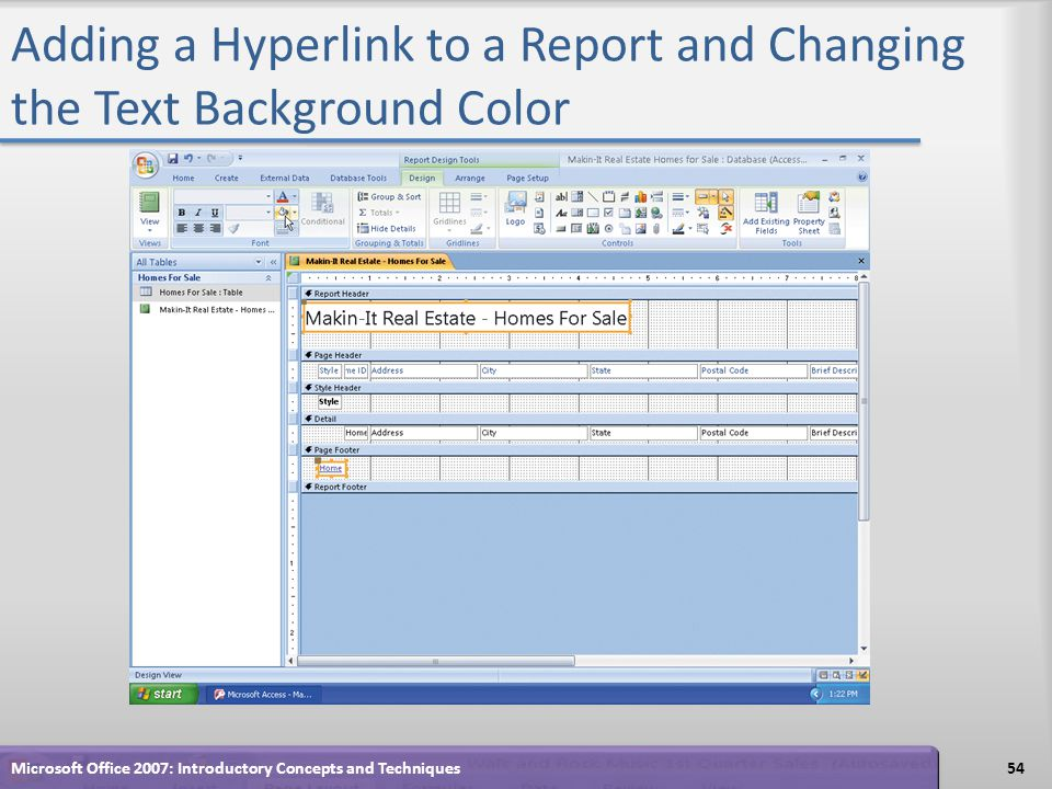 Adding a Hyperlink to a Report and Changing the Text Background Color 54Microsoft Office 2007: Introductory Concepts and Techniques