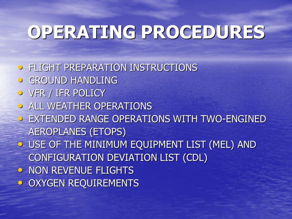 OPERATING PROCEDURES FLIGHT PREPARATION INSTRUCTIONS FLIGHT PREPARATION INSTRUCTIONS GROUND HANDLING GROUND HANDLING VFR / IFR POLICY VFR / IFR POLICY