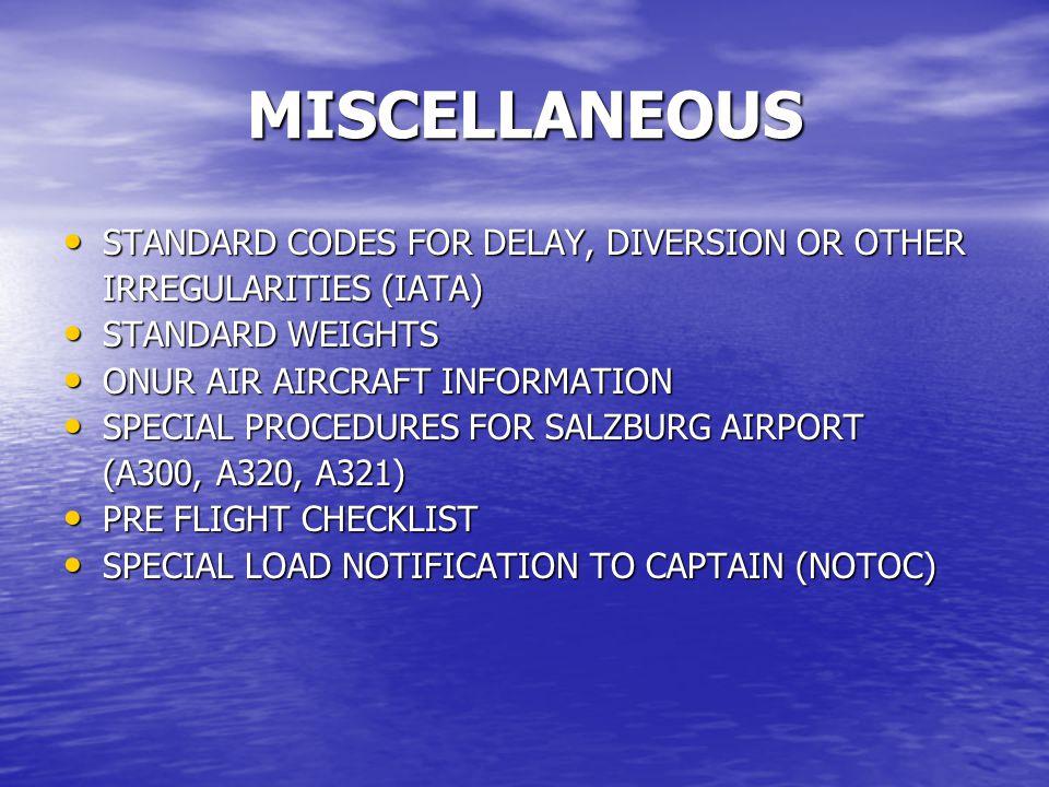 MISCELLANEOUS STANDARD CODES FOR DELAY, DIVERSION OR OTHER STANDARD CODES FOR DELAY, DIVERSION OR OTHER IRREGULARITIES (IATA) STANDARD WEIGHTS STANDAR