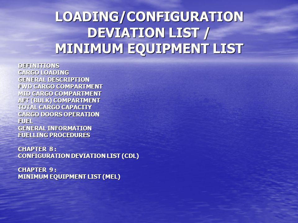 LOADING/CONFIGURATION DEVIATION LIST / MINIMUM EQUIPMENT LIST DEFINITIONS CARGO LOADING GENERAL DESCRIPTION FWD CARGO COMPARTMENT MID CARGO COMPARTMEN