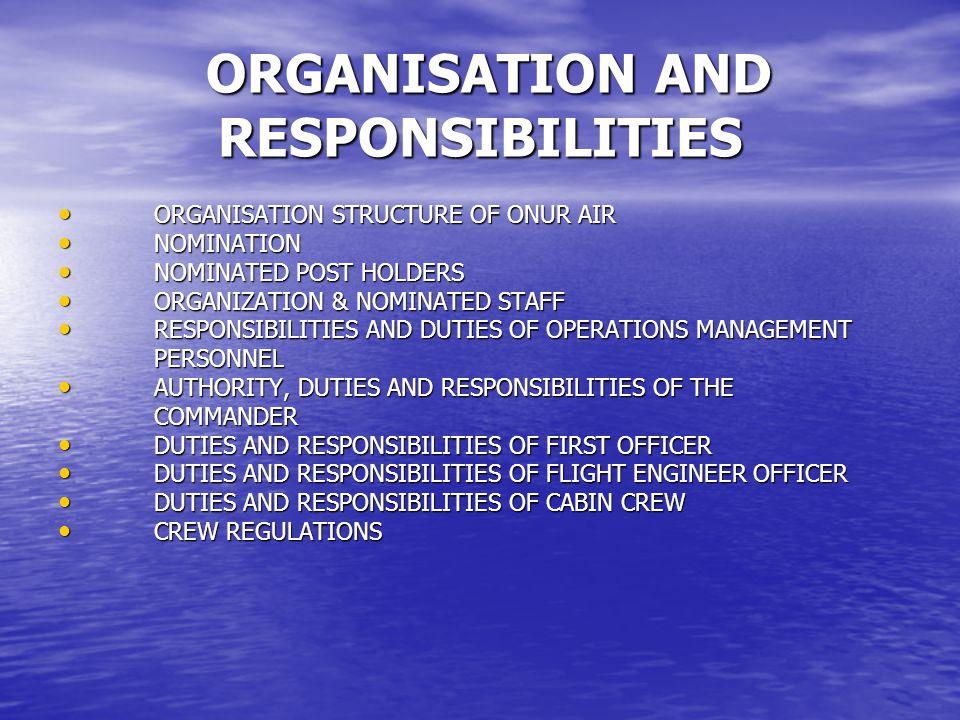 ORGANISATION AND RESPONSIBILITIES ORGANISATION AND RESPONSIBILITIES ORGANISATION STRUCTURE OF ONUR AIR ORGANISATION STRUCTURE OF ONUR AIR NOMINATION N