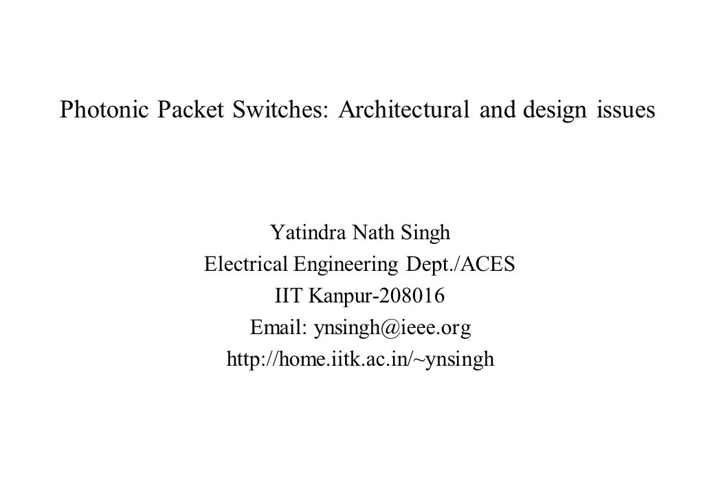 copyright 2001, YNSPhotonic Packet Switching12 For buffering - No equivalent of RAM in optical domain.