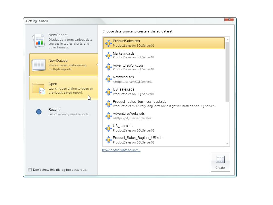ProductSales.sds ProductSales on SQLServer01 Create Browse other data sources… Dont show this dialog box at start up.