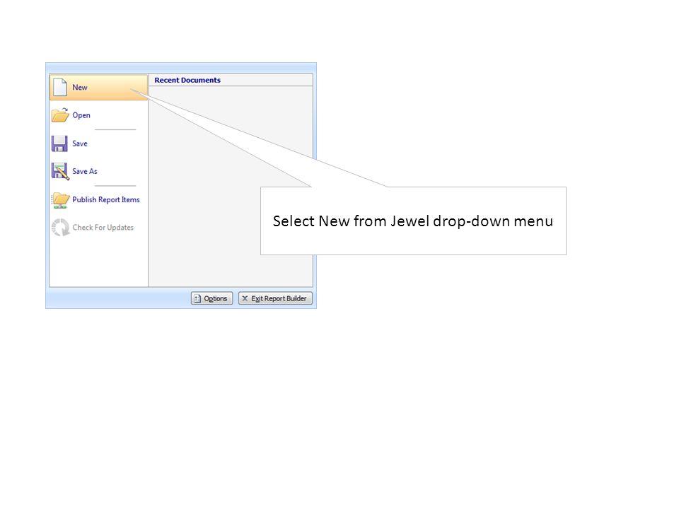 Select New from Jewel drop-down menu