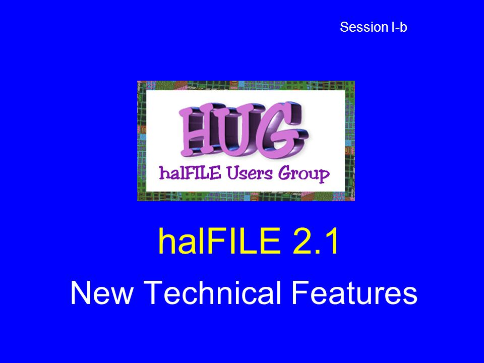 halFILE 2.1 New Technical Features Session I-b