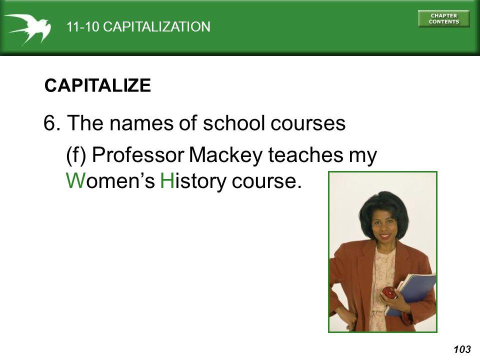 103 11-10 CAPITALIZATION CAPITALIZE 6.