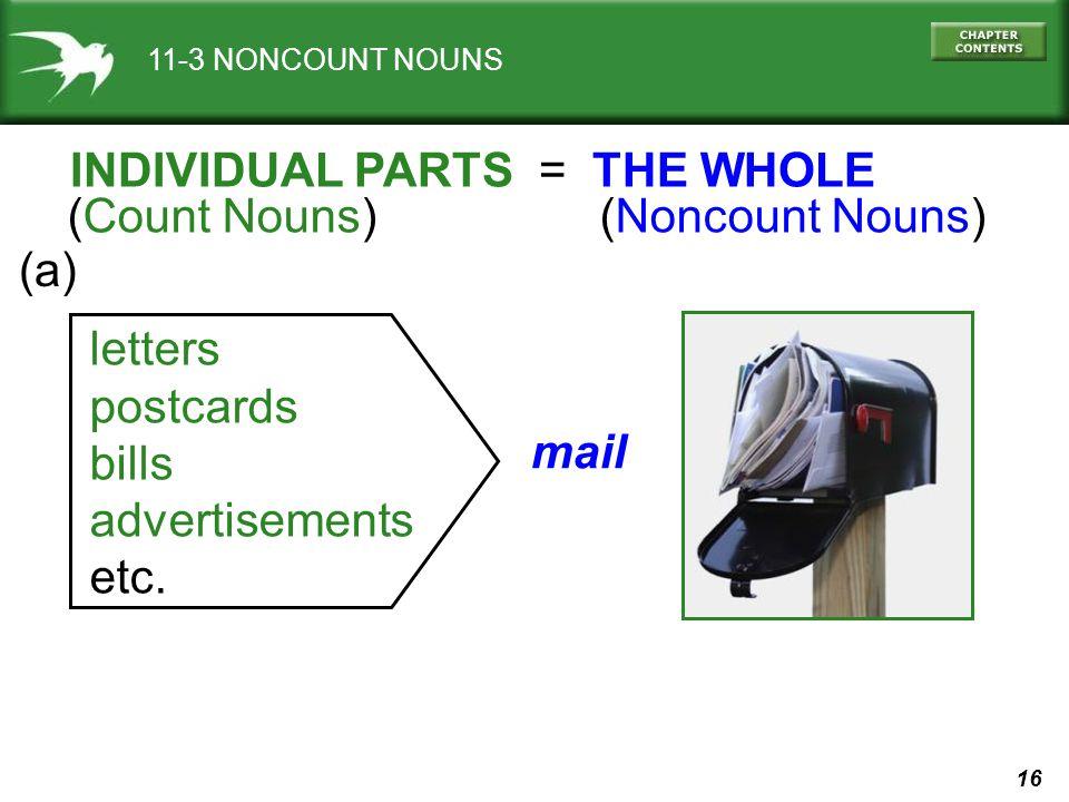 16 11-3 NONCOUNT NOUNS mail letters postcards bills advertisements etc.