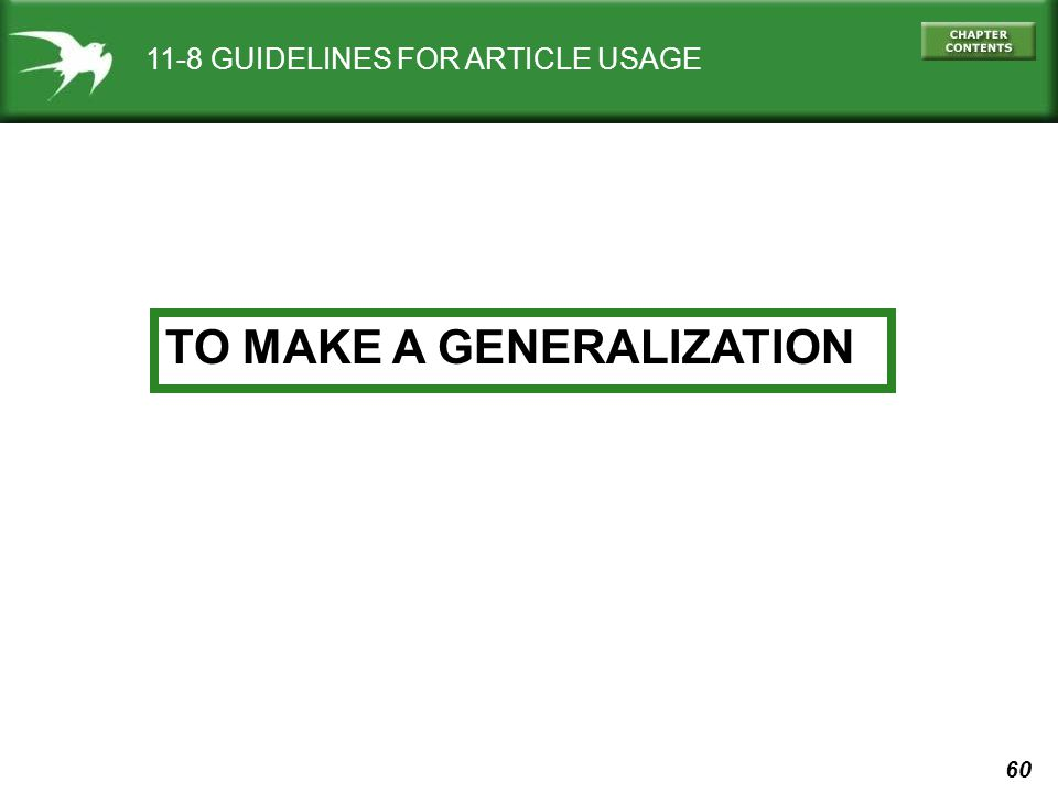 60 11-8 GUIDELINES FOR ARTICLE USAGE TO MAKE A GENERALIZATION