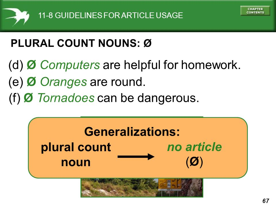 67 11-8 GUIDELINES FOR ARTICLE USAGE (f) Ø Tornadoes can be dangerous.