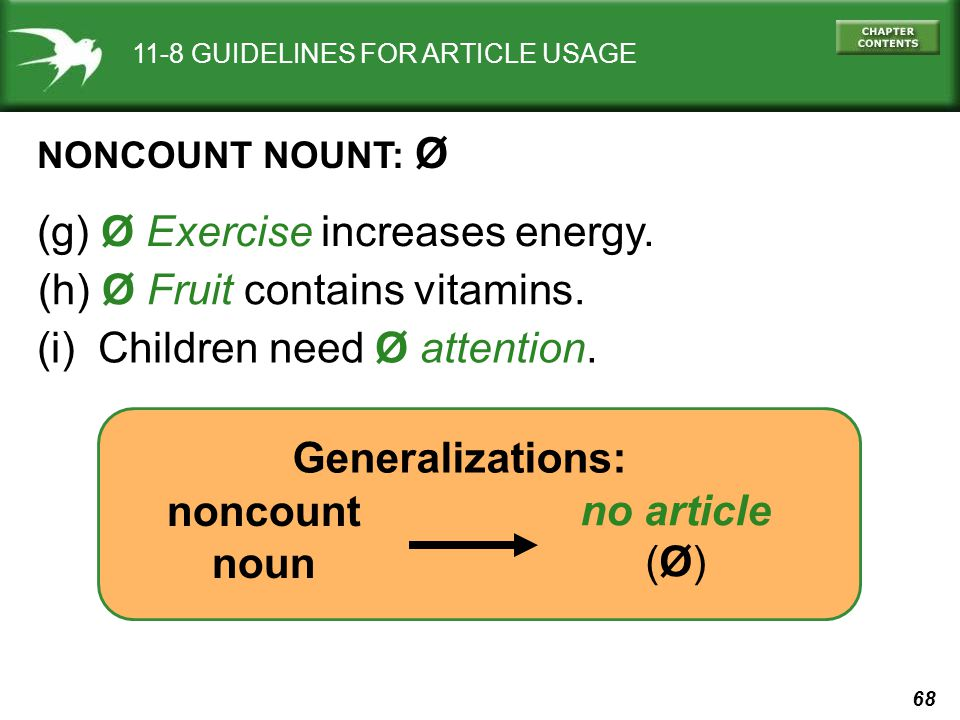 68 11-8 GUIDELINES FOR ARTICLE USAGE NONCOUNT NOUNT: Ø (g) Ø Exercise increases energy.