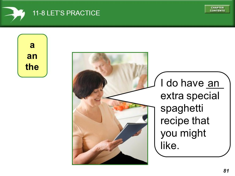 81 11-8 LETS PRACTICE I do have ___ extra special spaghetti recipe that you might like. a an the an
