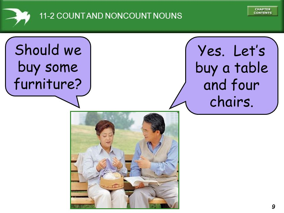 9 11-2 COUNT AND NONCOUNT NOUNS Yes.Lets buy a table and four chairs.