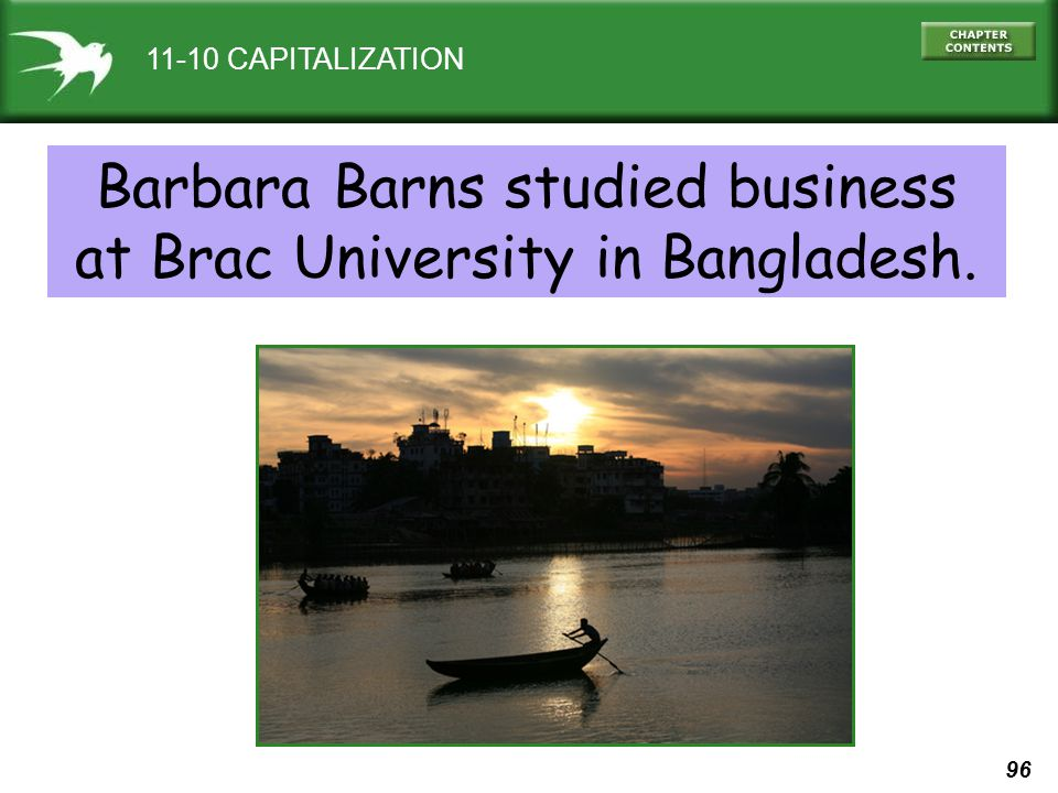 96 11-10 CAPITALIZATION Barbara Barns studied business at Brac University in Bangladesh.