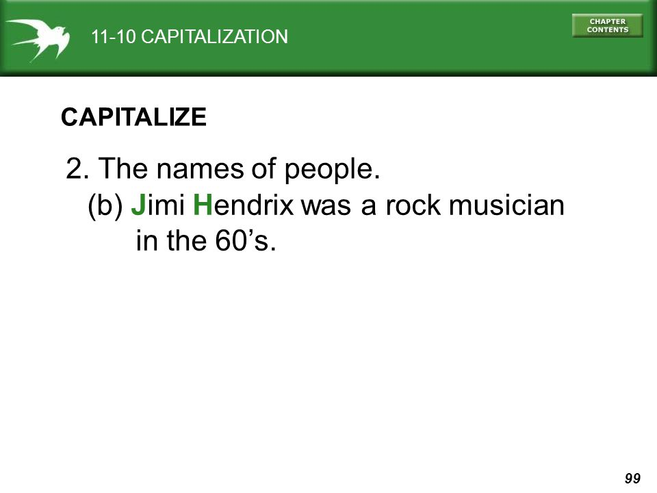 99 11-10 CAPITALIZATION CAPITALIZE 2. The names of people.