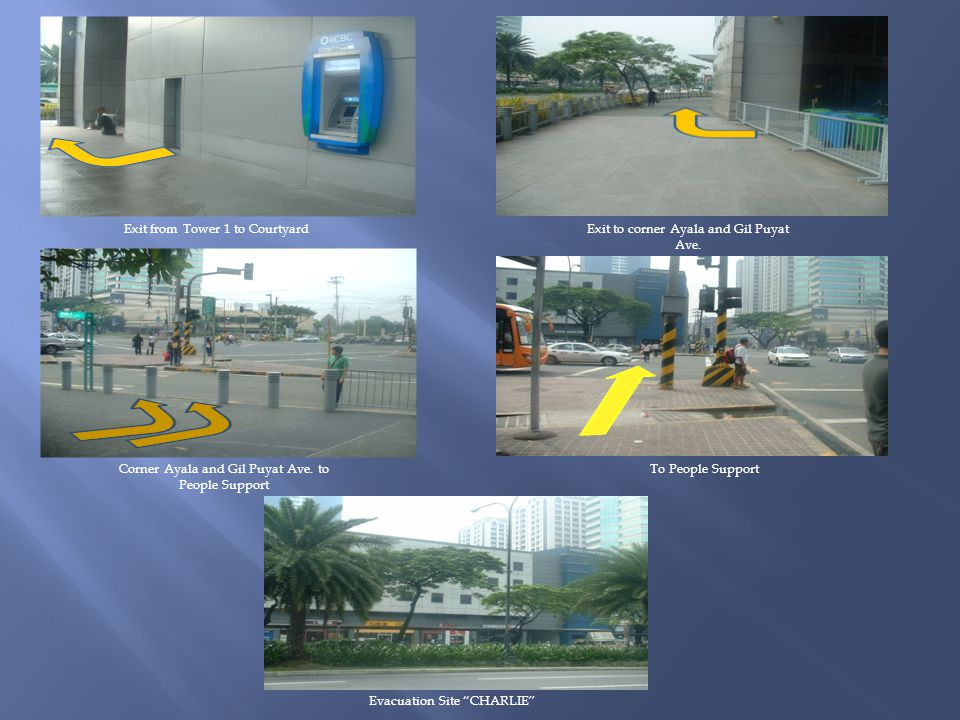 Exit from Tower 1 to CourtyardExit to corner Ayala and Gil Puyat Ave.