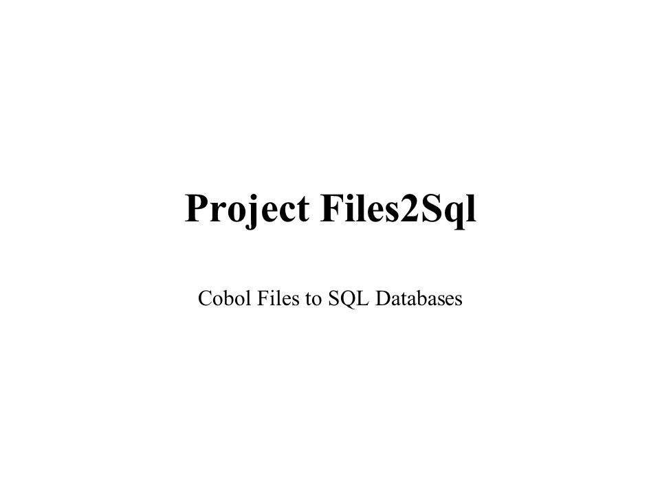 Project Files2Sql Cobol Files to SQL Databases