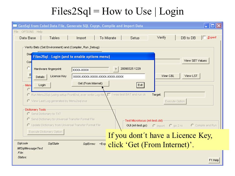 Files2Sql = How to Use | Login If you dont´t have a Licence Key, click Get (From Internet).