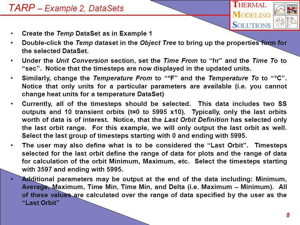 8 TARP – Example 2, DataSets Create the Temp DataSet as in Example 1 Double-click the Temp dataset in the Object Tree to bring up the properties form for the selected DataSet.