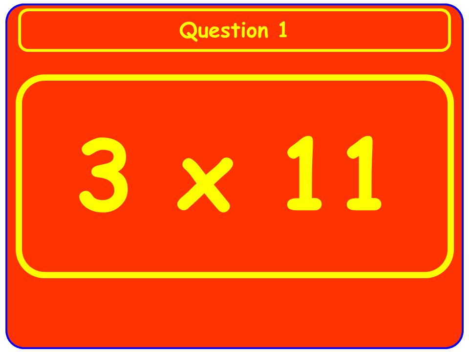 3 and 5 times tables There are 10 questions. Each one will stay on the screen for 15 seconds.