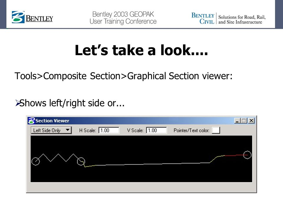 Lets take a look.... Tools>Composite Section>Graphical Section viewer: Shows left/right side or...