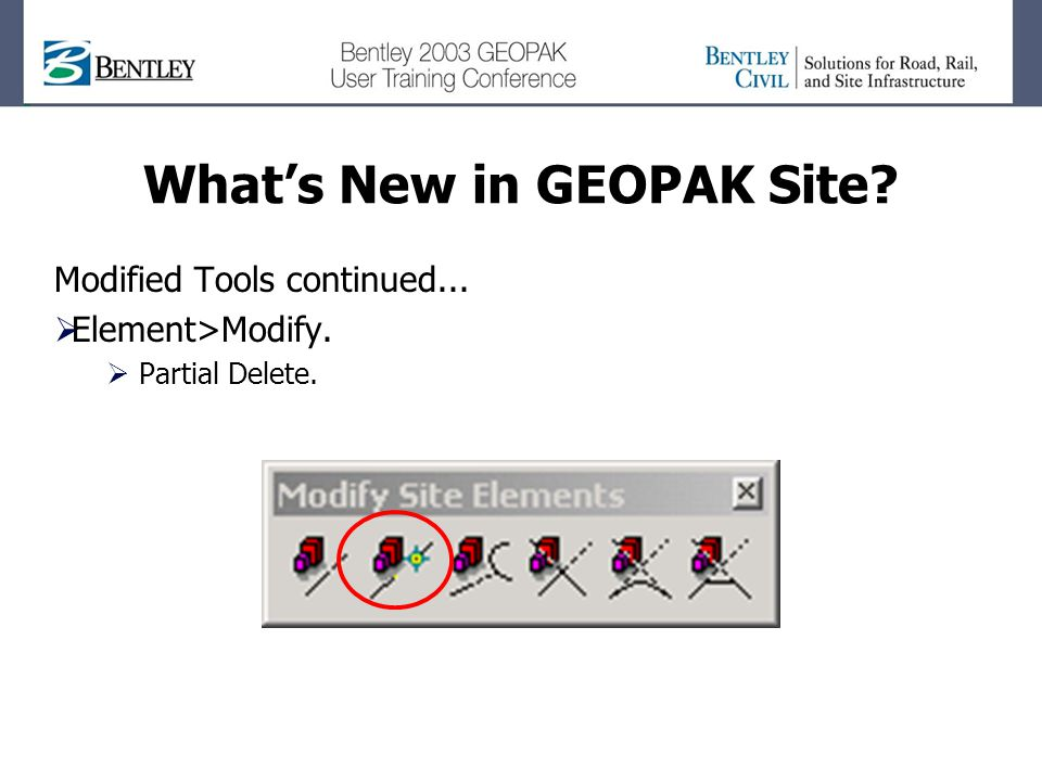 Whats New in GEOPAK Site Modified Tools continued... Element>Modify. Partial Delete.