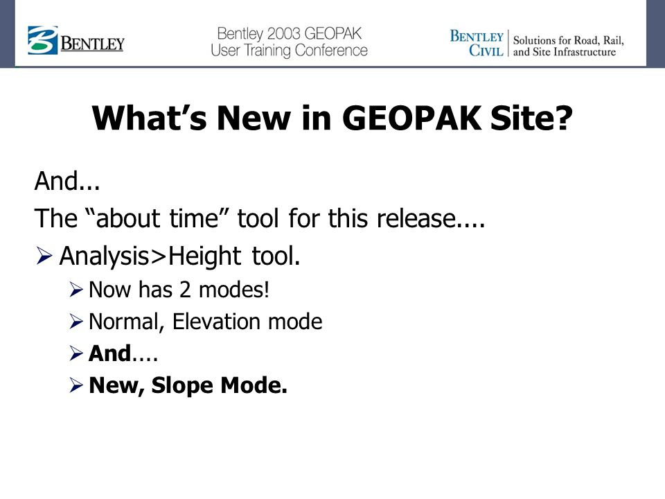 Whats New in GEOPAK Site. And... The about time tool for this release....