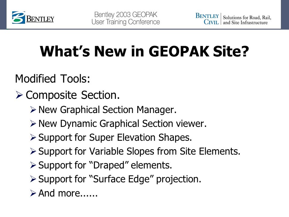Whats New in GEOPAK Site. Modified Tools: Composite Section.