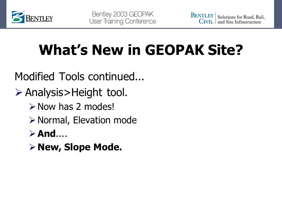 Whats New in GEOPAK Site. Modified Tools continued...