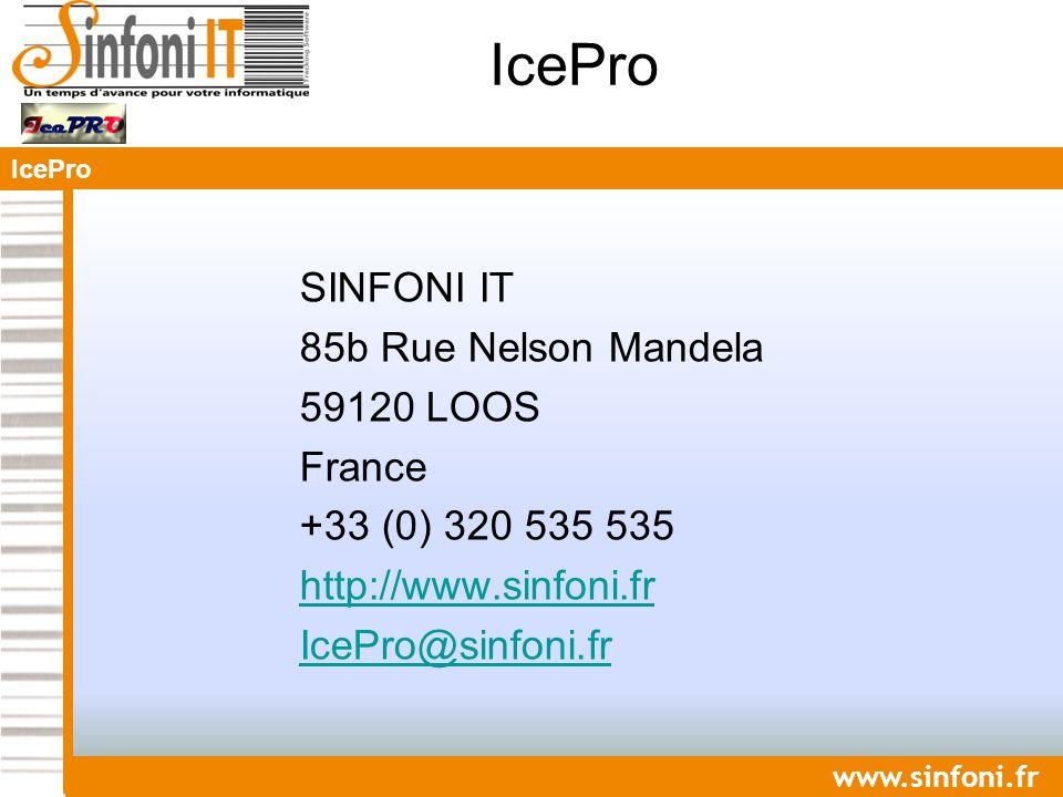 IcePro www.sinfoni.fr SINFONI IT 85b Rue Nelson Mandela 59120 LOOS France +33 (0) 320 535 535 http://www.sinfoni.fr IcePro@sinfoni.fr IcePro