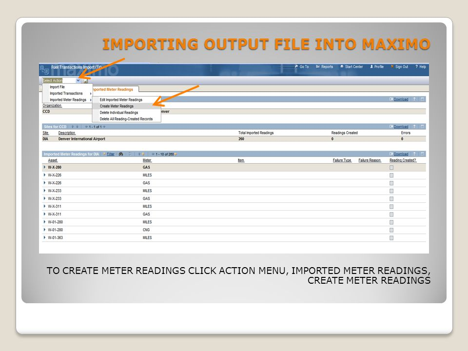 IMPORTING OUTPUT FILE INTO MAXIMO TO CREATE METER READINGS CLICK ACTION MENU, IMPORTED METER READINGS, CREATE METER READINGS