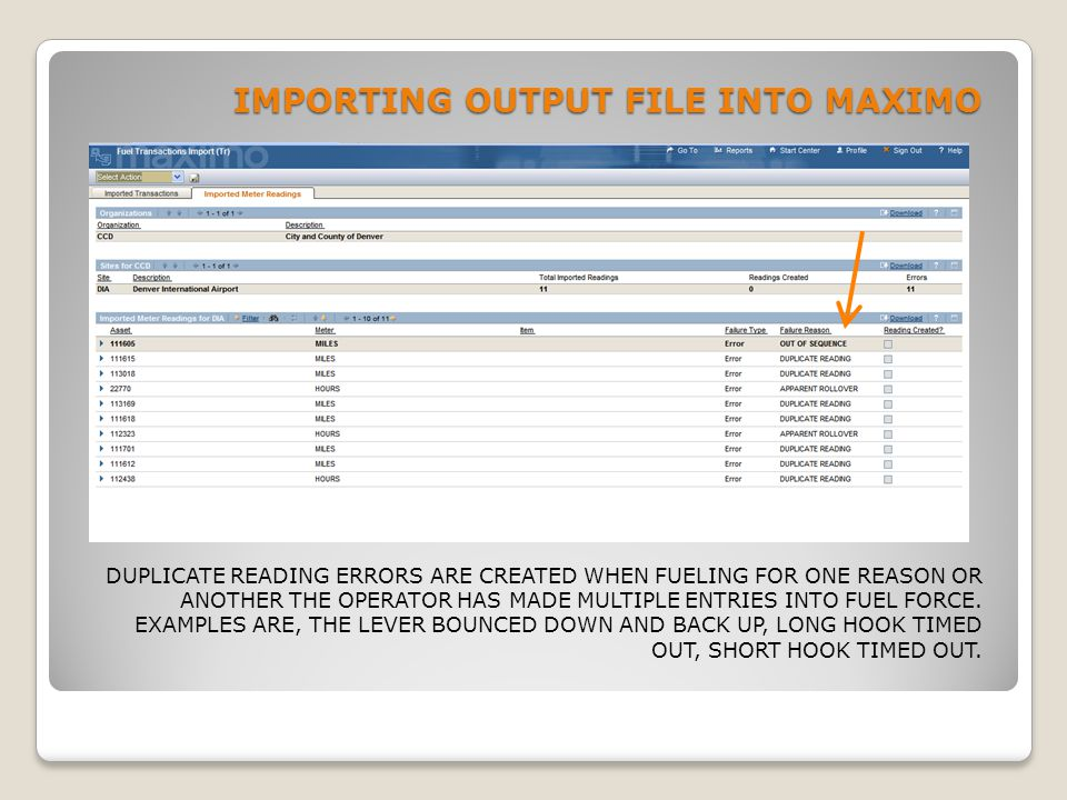IMPORTING OUTPUT FILE INTO MAXIMO DUPLICATE READING ERRORS ARE CREATED WHEN FUELING FOR ONE REASON OR ANOTHER THE OPERATOR HAS MADE MULTIPLE ENTRIES I