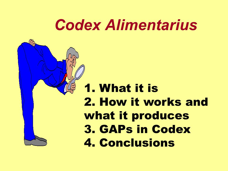 Codex Alimentarius PURPOSE: Protecting consumers health Ensuring fair practices in food trade Coordinating all food standards work Facilitating international food trade