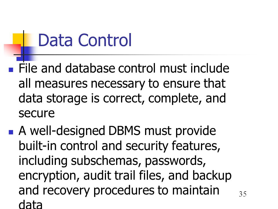 36 Data Control User ID Password Backup Recovery procedures Audit log files Audit fields Encryption