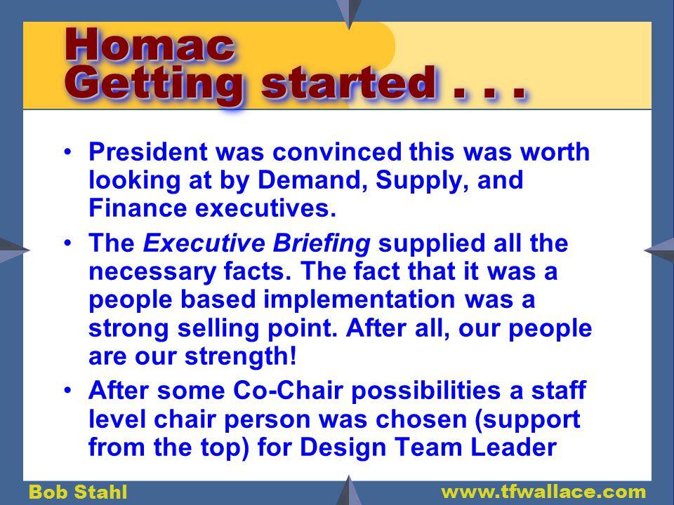 Bob Stahl www.tfwallace.com Homac Getting started...