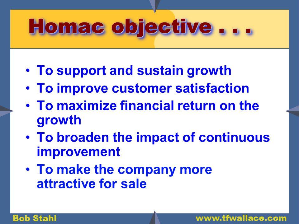Bob Stahl www.tfwallace.com Homac objective...