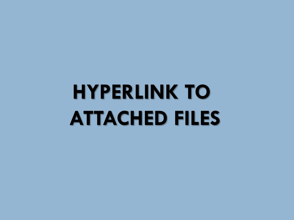 HYPERLINK TO ATTACHED FILES