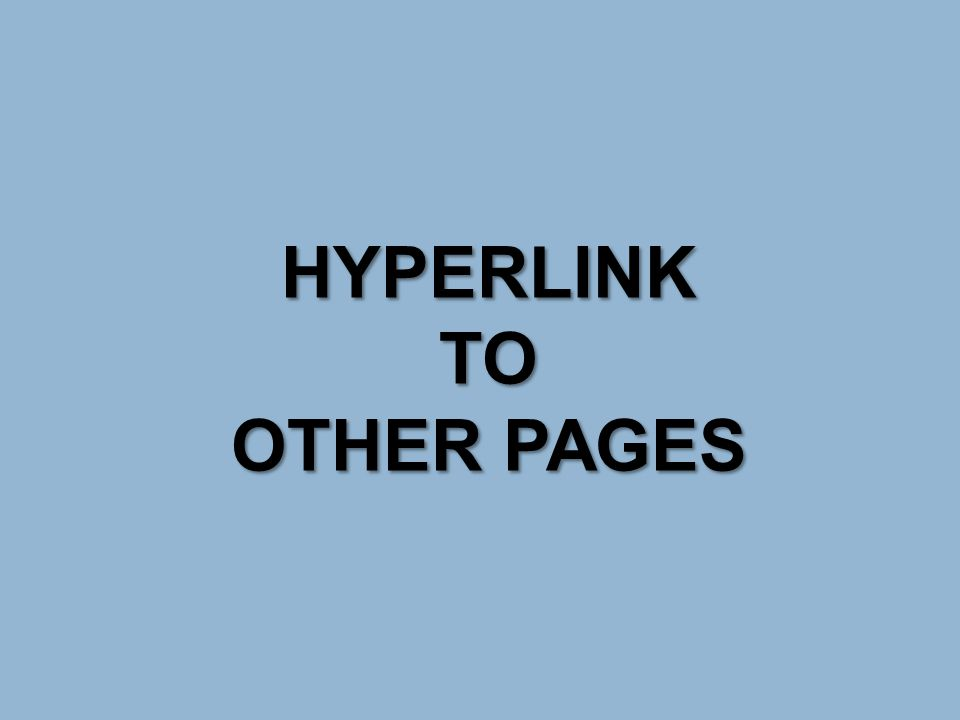 HYPERLINKTO OTHER PAGES