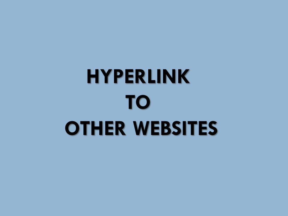 HYPERLINKTO OTHER WEBSITES