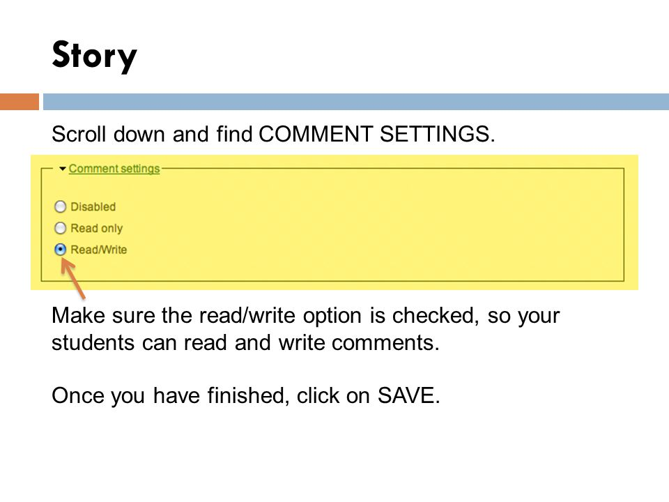 Story Scroll down and find COMMENT SETTINGS.