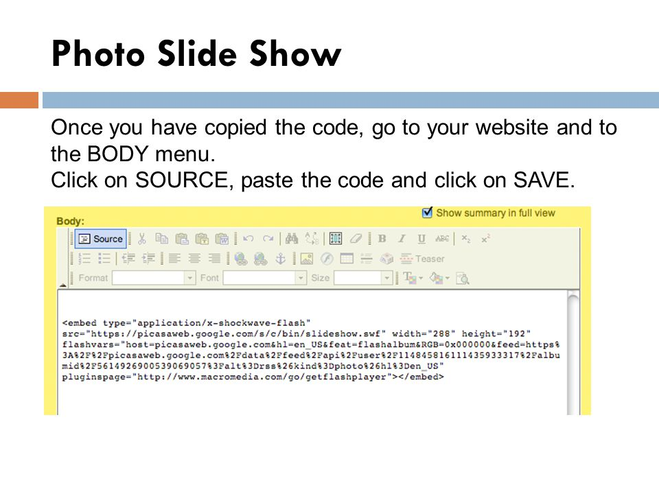 Photo Slide Show Once you have copied the code, go to your website and to the BODY menu.
