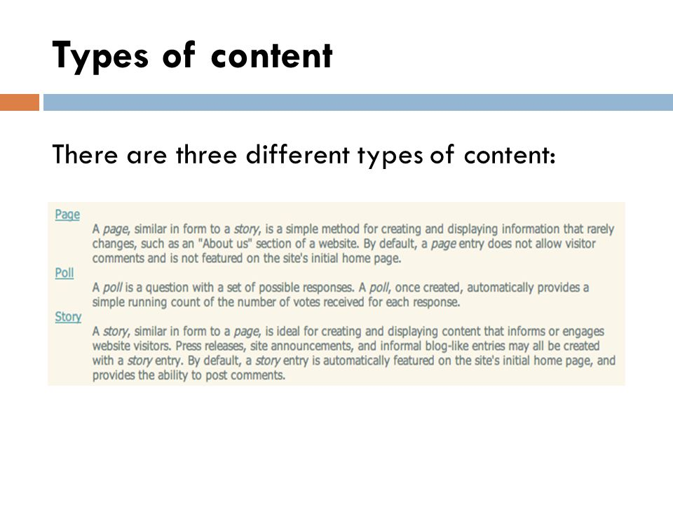 Types of content There are three different types of content: