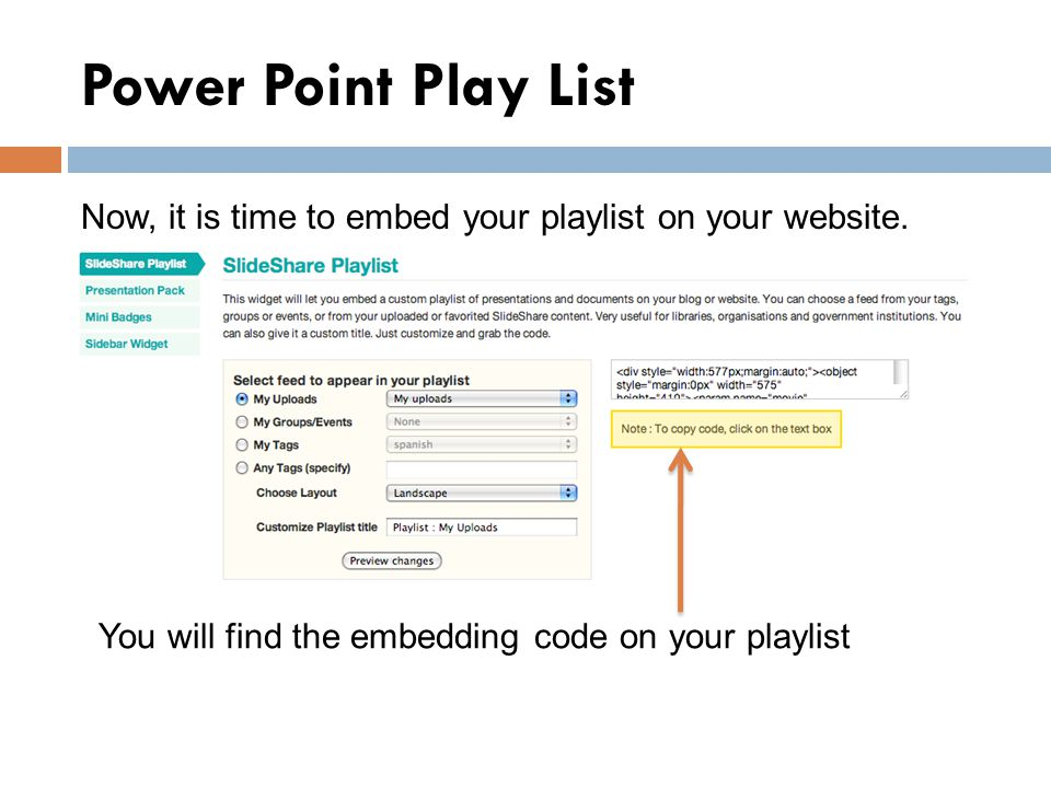 Power Point Play List Now, it is time to embed your playlist on your website.