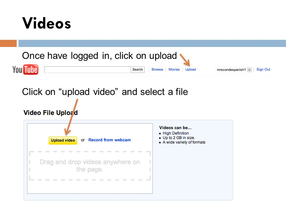 Videos Once have logged in, click on upload Click on upload video and select a file