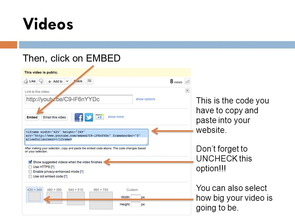 Videos Then, click on EMBED This is the code you have to copy and paste into your website.