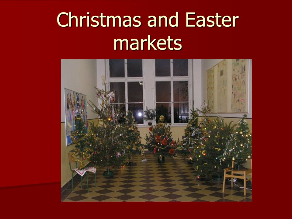 Christmas and Easter markets