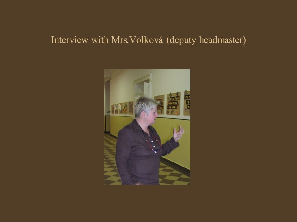 Interview with Mrs.Volková (deputy headmaster)